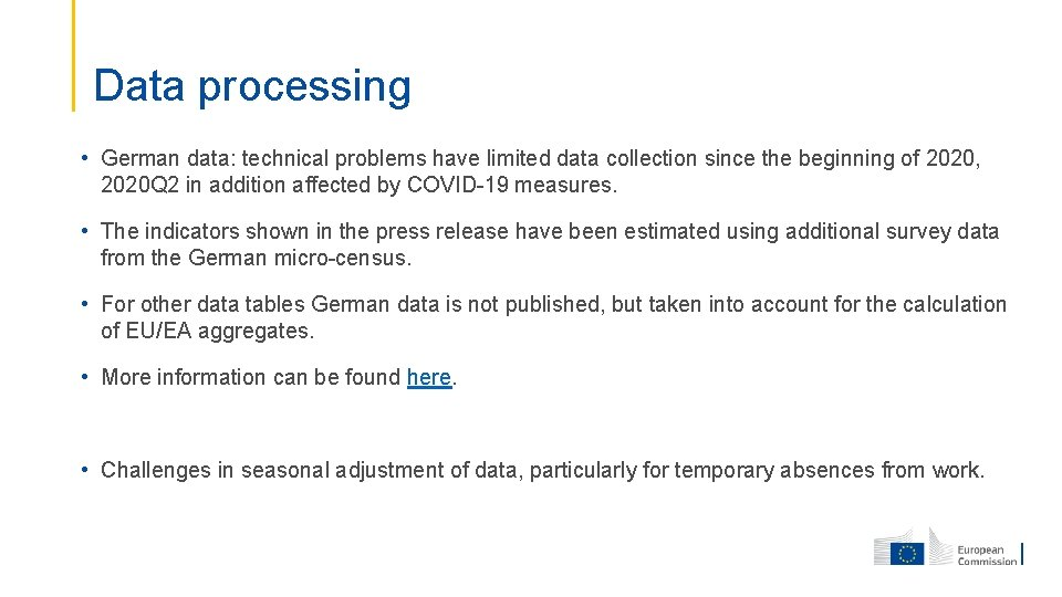 Data processing • German data: technical problems have limited data collection since the beginning
