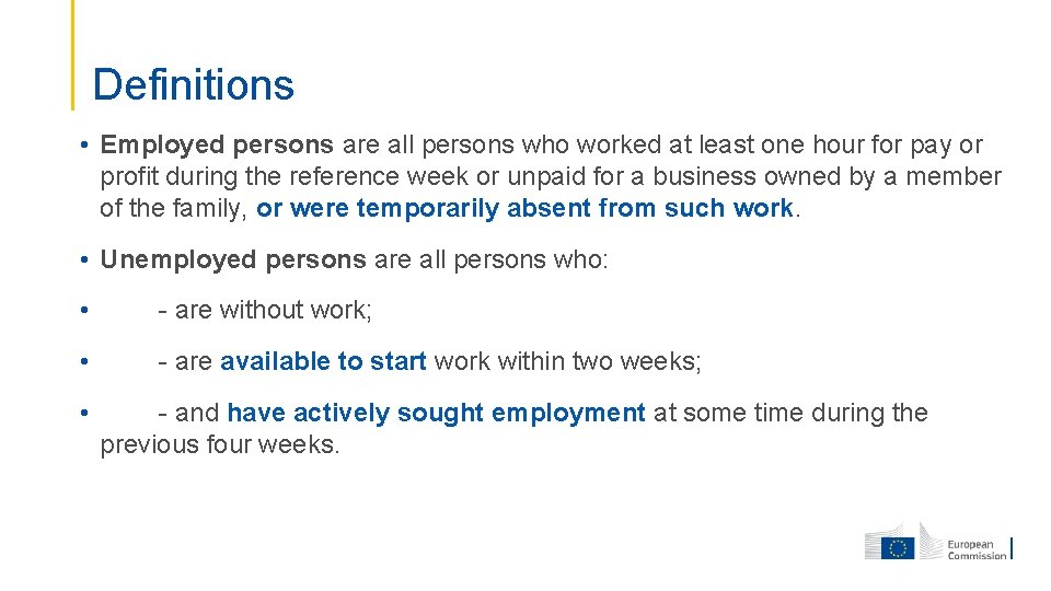 Definitions • Employed persons are all persons who worked at least one hour for