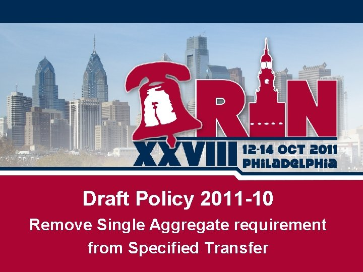Draft Policy 2011 -10 Remove Single Aggregate requirement from Specified Transfer