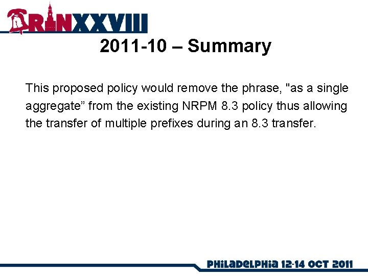 """2011 -10 – Summary This proposed policy would remove the phrase, """"as a single"""