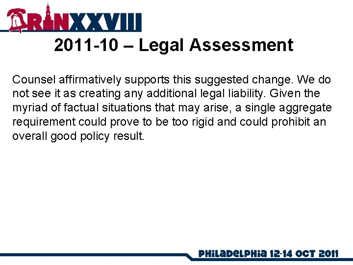 2011 -10 – Legal Assessment Counsel affirmatively supports this suggested change. We do not