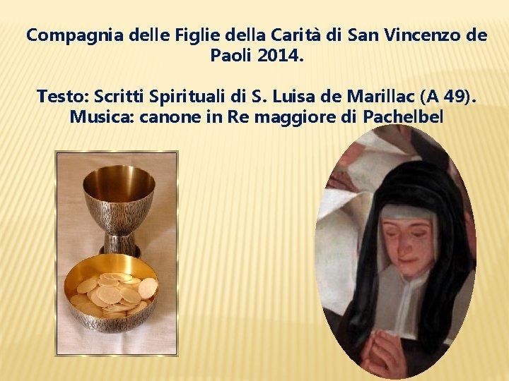 Compagnia delle Figlie della Carità di San Vincenzo de Paoli 2014. Testo: Scritti Spirituali