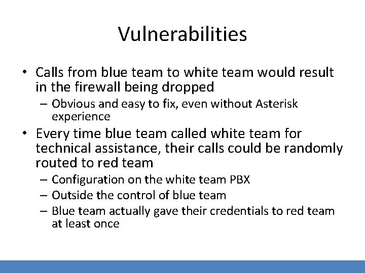 Vulnerabilities • Calls from blue team to white team would result in the firewall