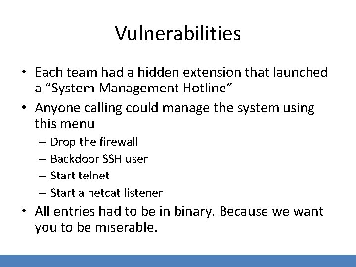 """Vulnerabilities • Each team had a hidden extension that launched a """"System Management Hotline"""""""