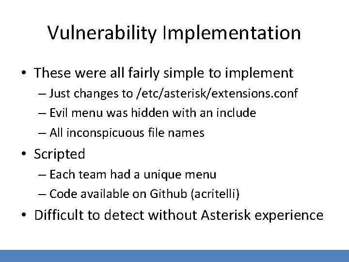 Vulnerability Implementation • These were all fairly simple to implement – Just changes to