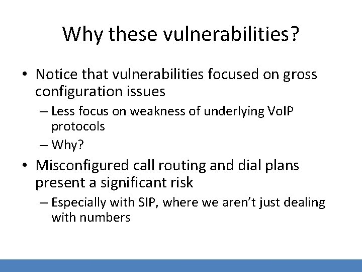 Why these vulnerabilities? • Notice that vulnerabilities focused on gross configuration issues – Less