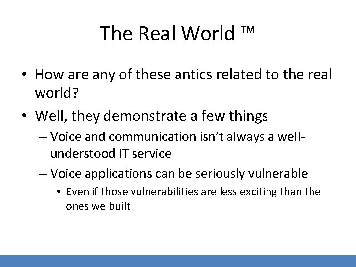 The Real World ™ • How are any of these antics related to the