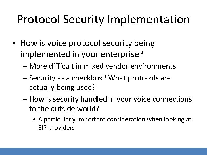 Protocol Security Implementation • How is voice protocol security being implemented in your enterprise?