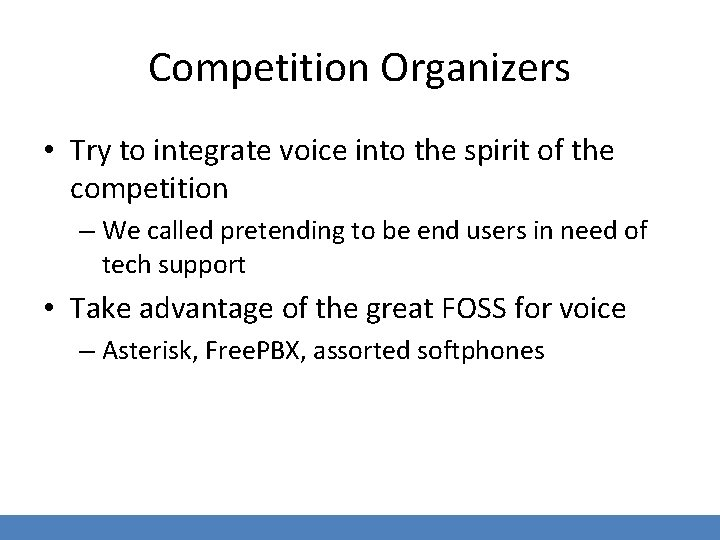Competition Organizers • Try to integrate voice into the spirit of the competition –