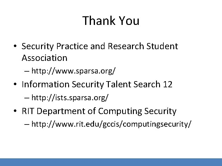 Thank You • Security Practice and Research Student Association – http: //www. sparsa. org/