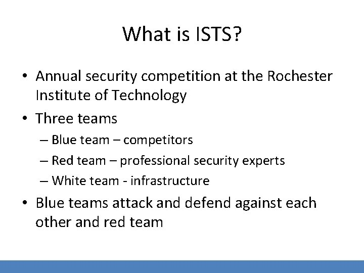 What is ISTS? • Annual security competition at the Rochester Institute of Technology •