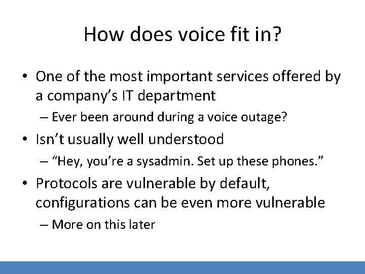 How does voice fit in? • One of the most important services offered by