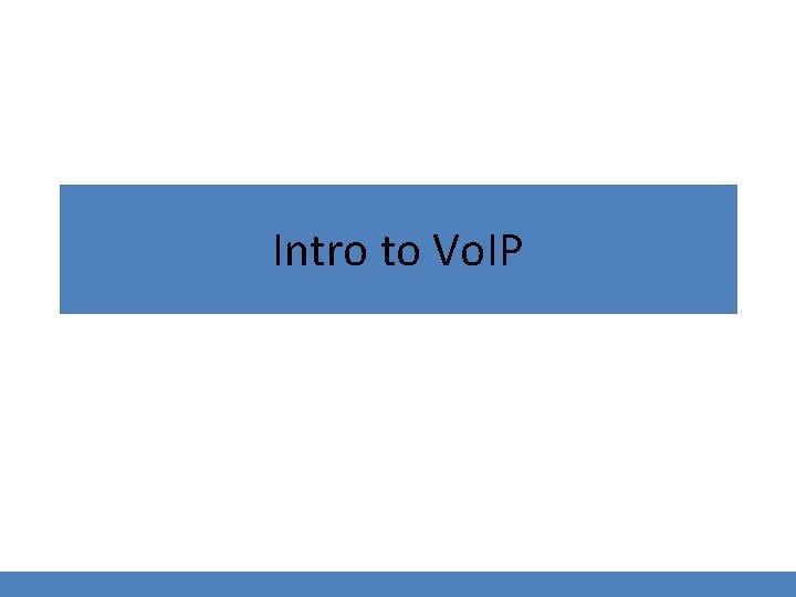 Intro to Vo. IP