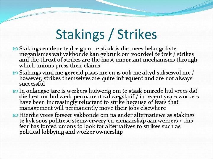 Stakings / Strikes Stakings en deur te dreig om te staak is die mees