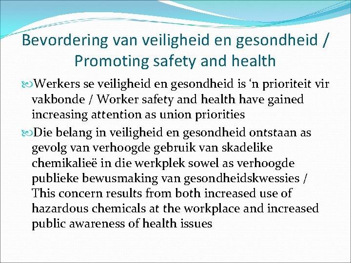 Bevordering van veiligheid en gesondheid / Promoting safety and health Werkers se veiligheid en