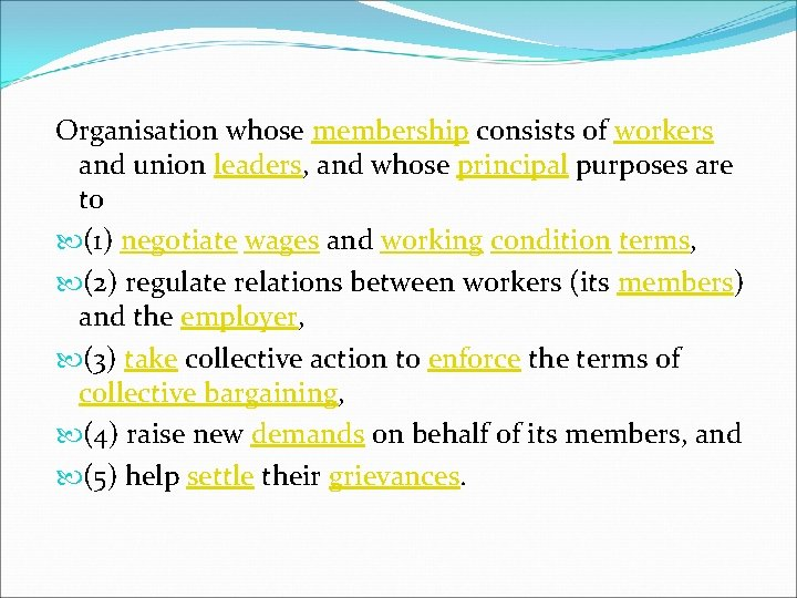 Organisation whose membership consists of workers and union leaders, and whose principal purposes are