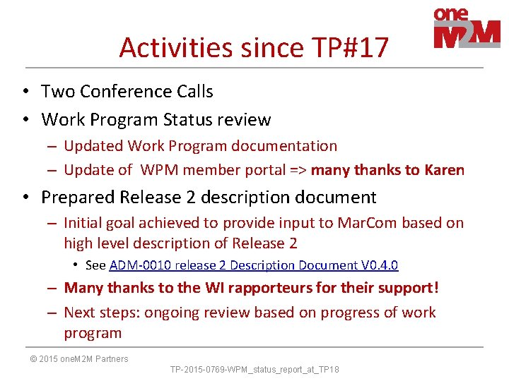 Activities since TP#17 • Two Conference Calls • Work Program Status review – Updated