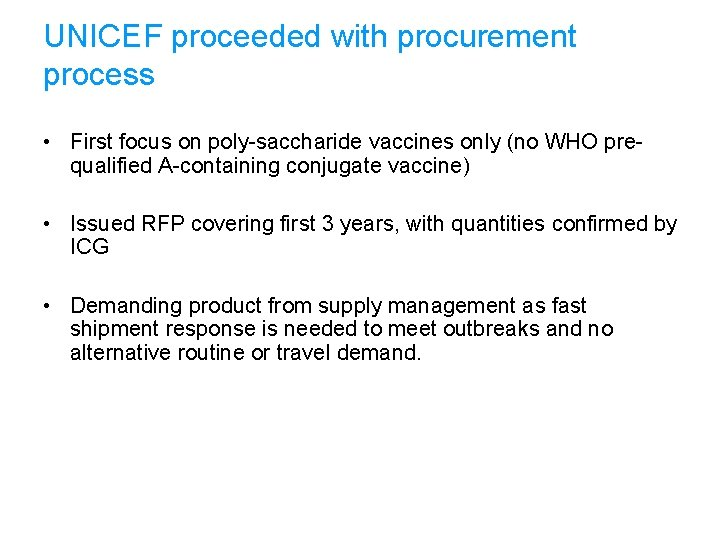 UNICEF proceeded with procurement process • First focus on poly-saccharide vaccines only (no WHO