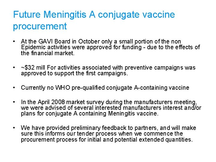 Future Meningitis A conjugate vaccine procurement • At the GAVI Board in October only
