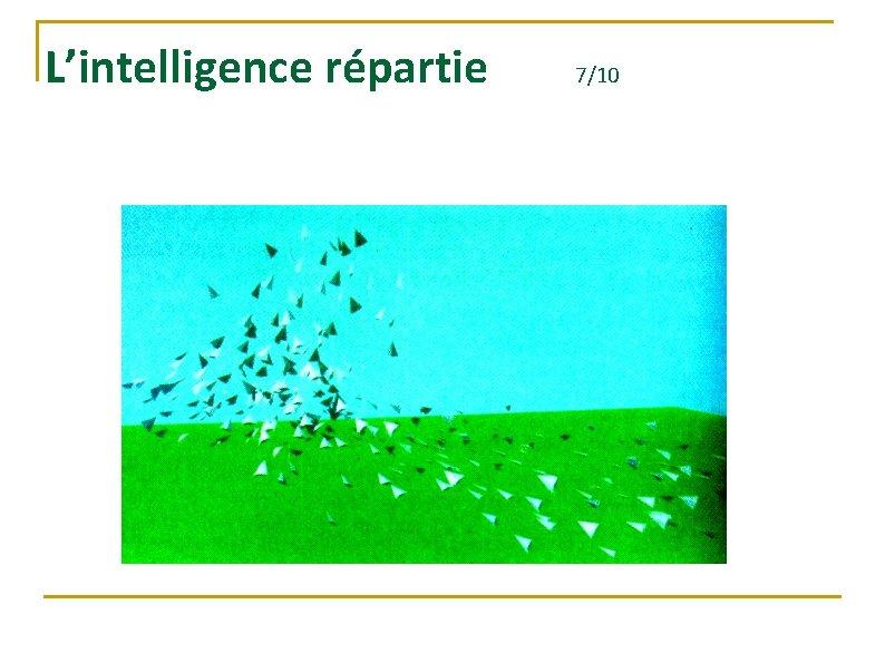L'intelligence répartie 7/10