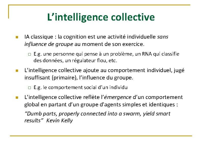 L'intelligence collective n IA classique : la cognition est une activité individuelle sans influence