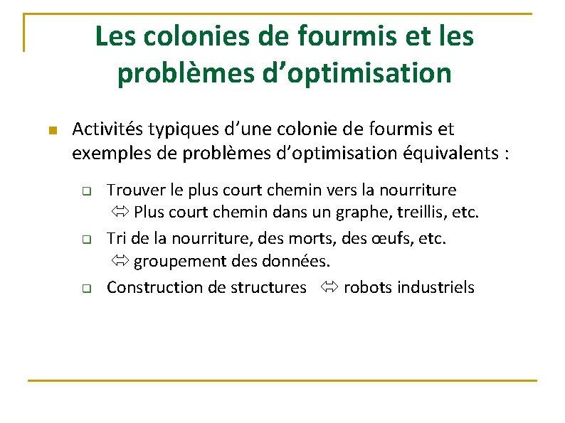 Les colonies de fourmis et les problèmes d'optimisation n Activités typiques d'une colonie de