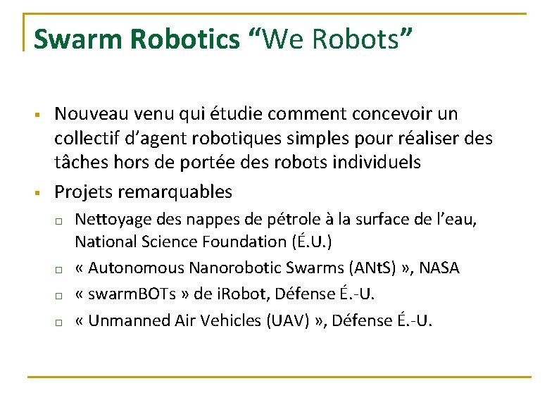 """Swarm Robotics """"We Robots"""" § § Nouveau venu qui étudie comment concevoir un collectif"""