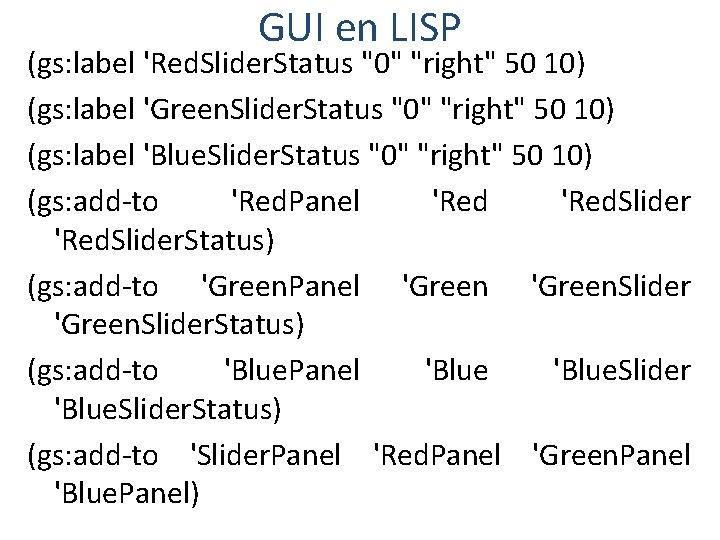 "GUI en LISP (gs: label 'Red. Slider. Status ""0"" ""right"" 50 10) (gs: label"