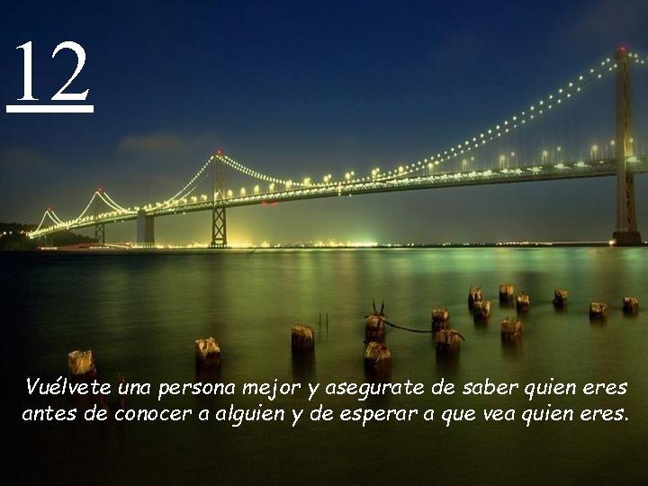 12 Vuélvete una persona mejor y asegurate de saber quien eres antes de conocer