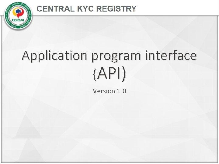 Application program interface (API) Version 1. 0