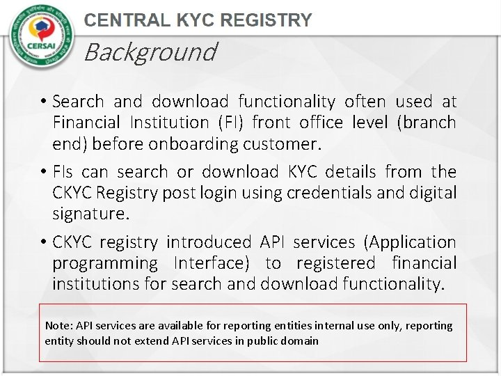 Background • Search and download functionality often used at Financial Institution (FI) front office