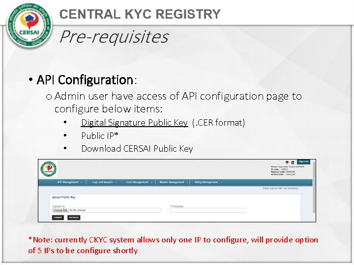 Pre-requisites • API Configuration: o Admin user have access of API configuration page to