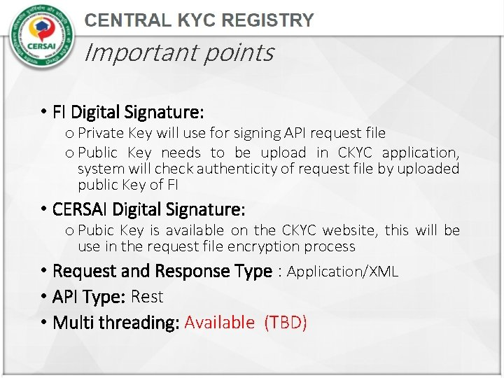 Important points • FI Digital Signature: o Private Key will use for signing API