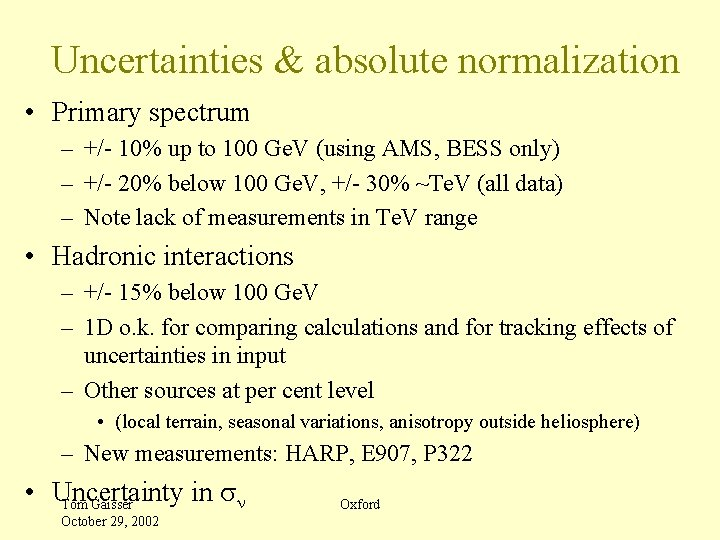 Uncertainties & absolute normalization • Primary spectrum – +/- 10% up to 100 Ge.