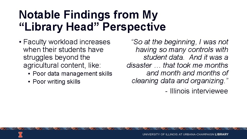 """Notable Findings from My """"Library Head"""" Perspective • Faculty workload increases when their students"""