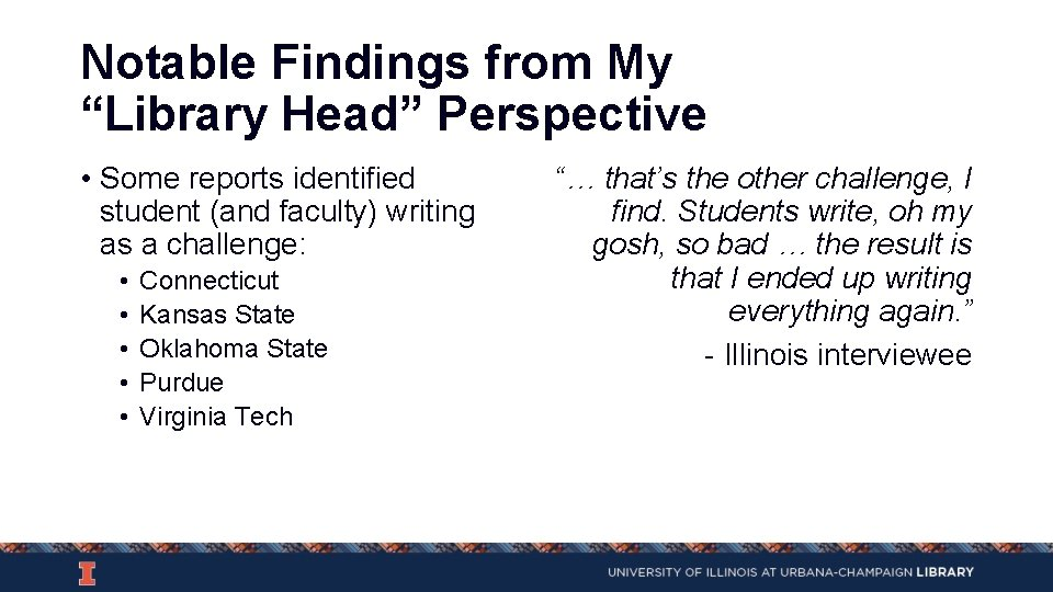 """Notable Findings from My """"Library Head"""" Perspective • Some reports identified student (and faculty)"""
