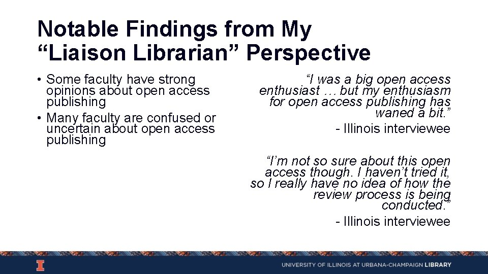 """Notable Findings from My """"Liaison Librarian"""" Perspective • Some faculty have strong opinions about"""