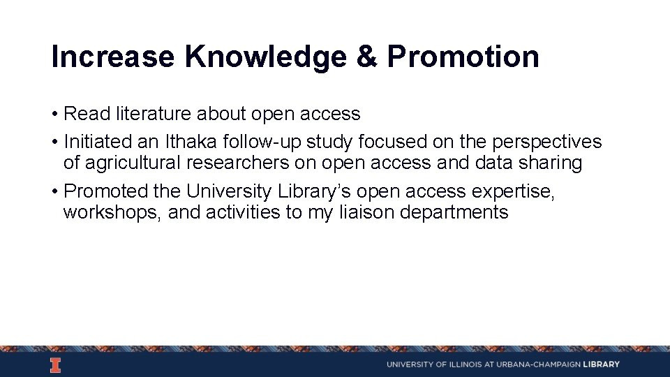 Increase Knowledge & Promotion • Read literature about open access • Initiated an Ithaka