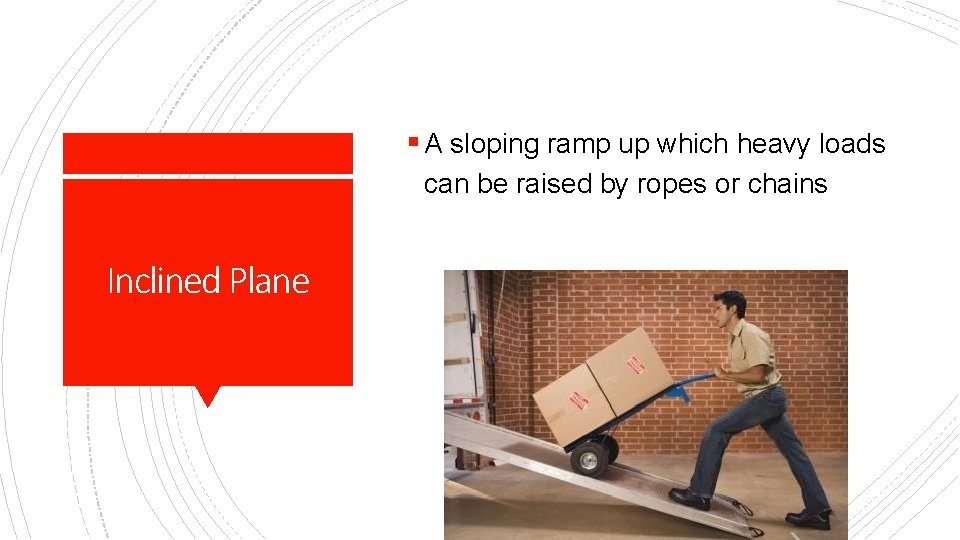 § A sloping ramp up which heavy loads can be raised by ropes or