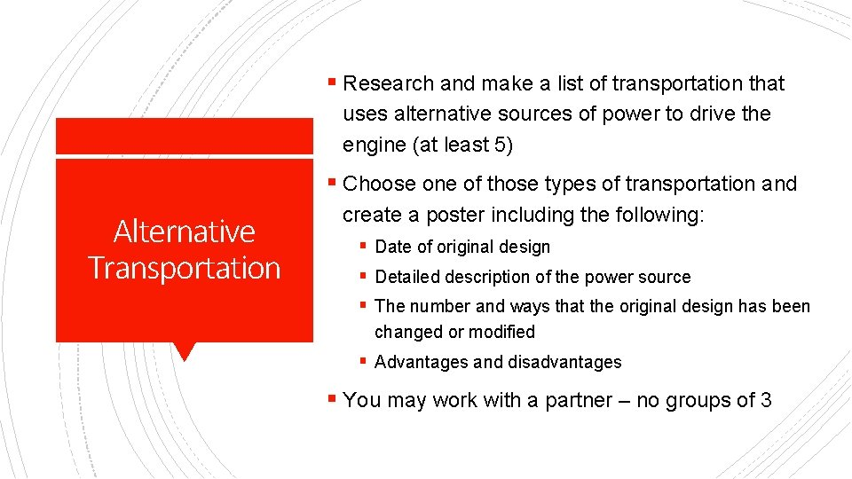 § Research and make a list of transportation that uses alternative sources of power