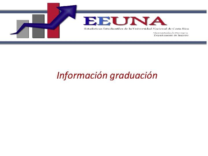 Información graduación
