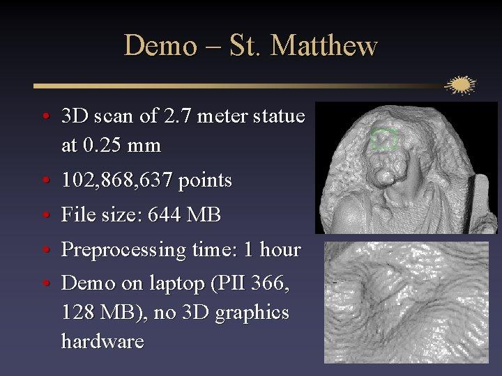 Demo – St. Matthew • 3 D scan of 2. 7 meter statue at