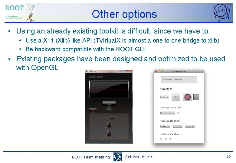 Other options • Using an already existing toolkit is difficult, since we have to: