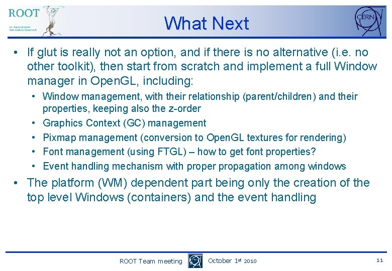 What Next • If glut is really not an option, and if there is