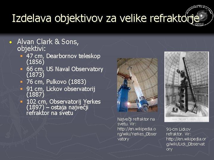 Izdelava objektivov za velike refraktorje · Alvan Clark & Sons, objektivi: § 47 cm,