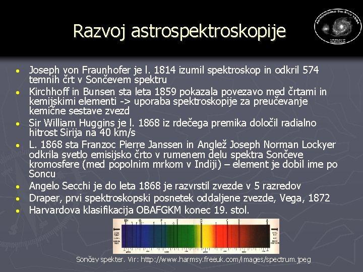 Razvoj astrospektroskopije · · · · Joseph von Fraunhofer je l. 1814 izumil spektroskop