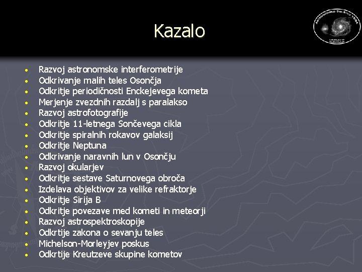 Kazalo · · · · · Razvoj astronomske interferometrije Odkrivanje malih teles Osončja Odkritje