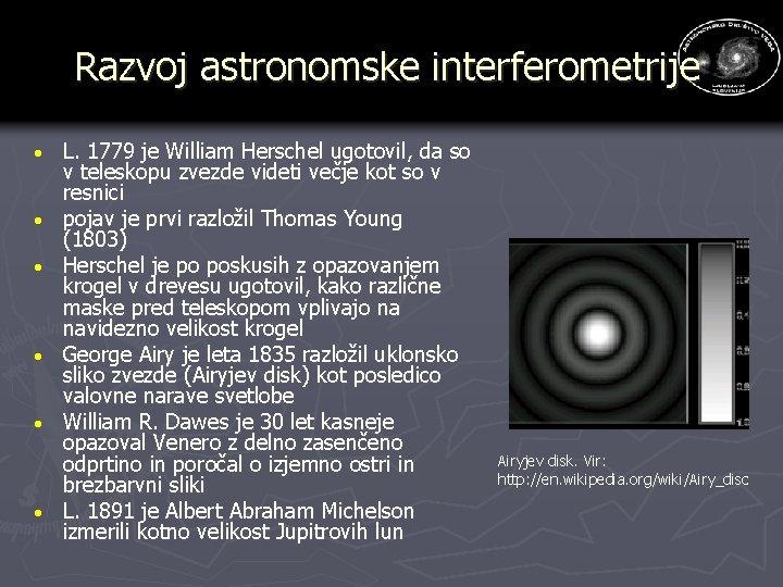 Razvoj astronomske interferometrije · · · L. 1779 je William Herschel ugotovil, da so