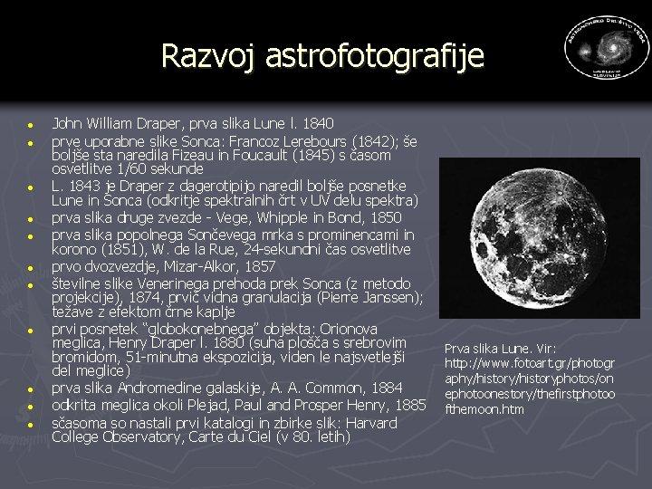 Razvoj astrofotografije · · · John William Draper, prva slika Lune l. 1840 prve