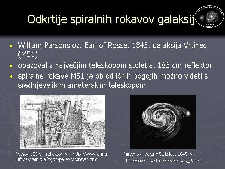 Odkrtije spiralnih rokavov galaksij William Parsons oz. Earl of Rosse, 1845, galaksija Vrtinec (M